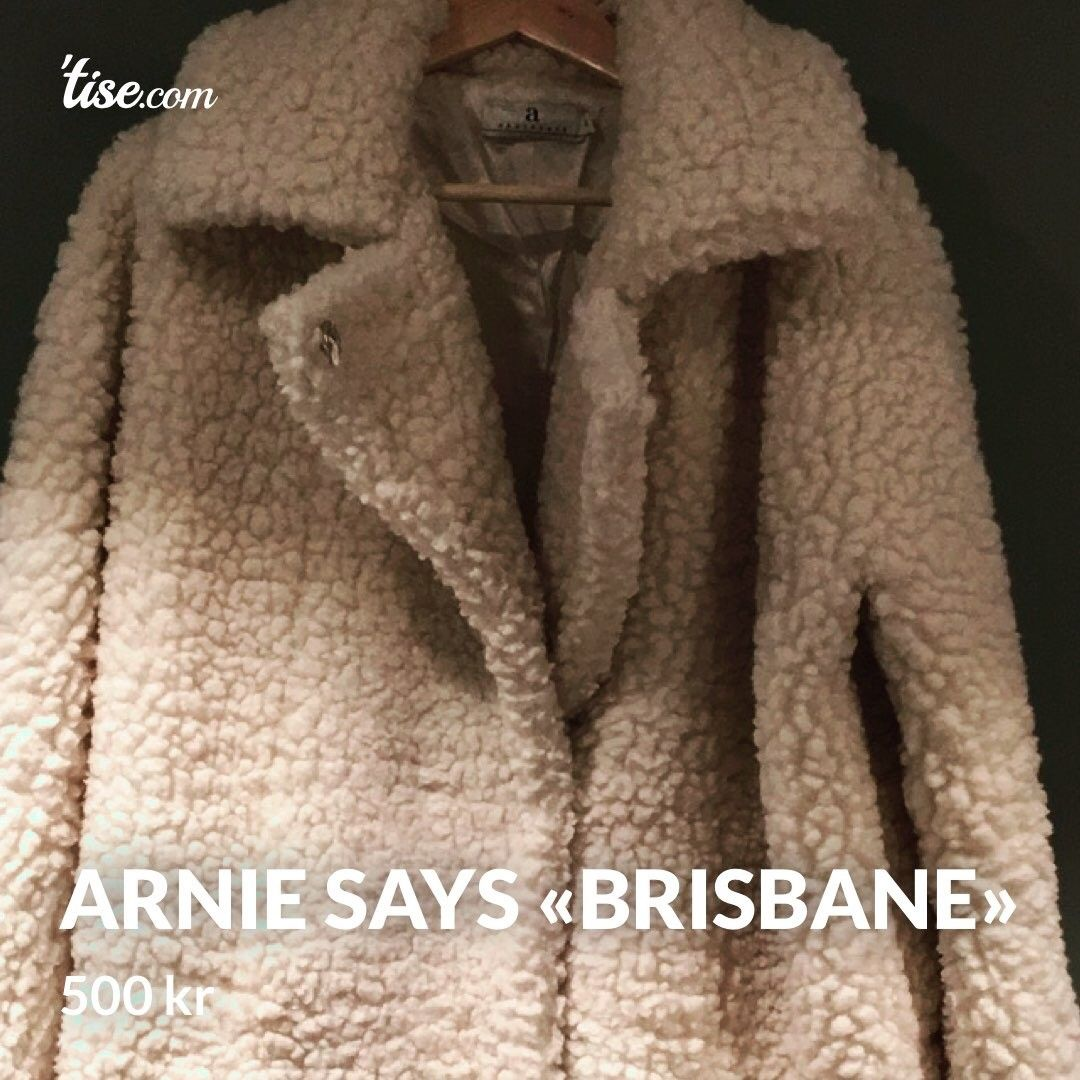 Arnie Says «Brisbane» | FINN.no