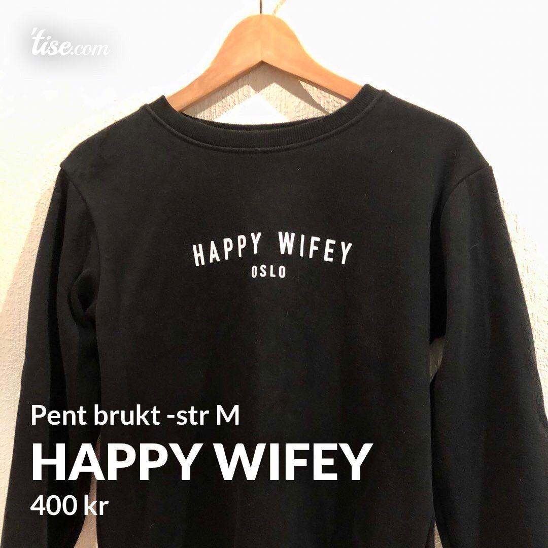 happy wifey genser | FINN.no