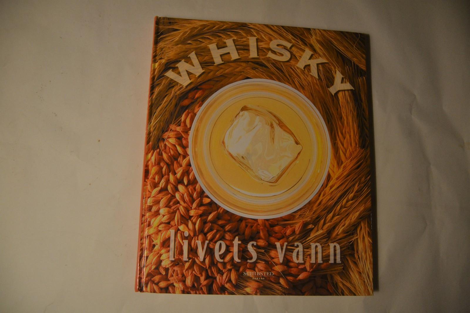 Whisky - livets vann - Nykirke  - Selger pent ekemplar av Whisky - livets vann. ISBN 82-516-1876-2. Utgitt av Schibsted Forlag 2001. - Nykirke