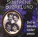 """Søstrene Bjørklund """"Det er blåveis under sneen"""" - CD"""