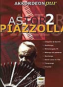 Piazzolla Astor 2 - akkordeon pur - notehefte